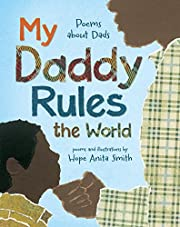 My Daddy Rules the World: Poems about Dads…