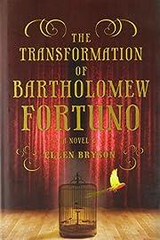 The Transformation of Bartholomew Fortuno: A…