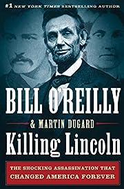 Killing Lincoln: The Shocking Assassination…