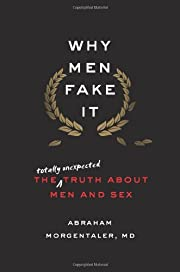 Why Men Fake It: The Totally Unexpected…