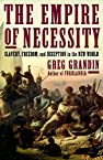 Image of the book The Empire of Necessity: Slavery, Freedom, and Deception in the New World by the author