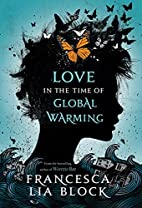 Love in the Time of Global Warming by…
