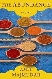 The Abundance: A Novel de Amit Majmudar