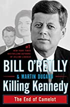 Killing Kennedy: The End of Camelot by Bill…