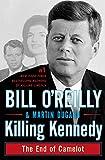 Killing Kennedy: The End of Camelot de Bill…