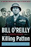 Killing Patton: The Strange Death of World War II's Most Audacious General (2014) (Book) written by Bill O'Reilly, Martin Dugard