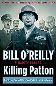 Killing Patton: The Strange Death of World…