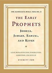 The Early Prophets: Joshua, Judges, Samuel,…