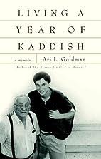 Living a Year of Kaddish: A Memoir by Ari…