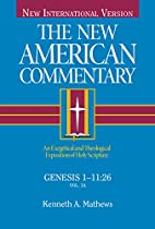 Genesis 1-11:26 by Kenneth Mathews