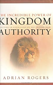 The Incredible Power of Kingdom Authority:…