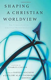 Shaping a Christian Worldview: The…