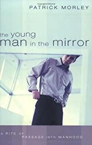 The Young Man in the Mirror: A Rite of…