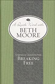 Scriptures and Quotations from Breaking Free…