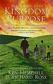 Parenting With Kingdom Purpose af Ken…