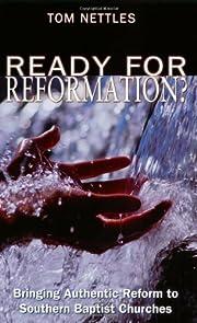 Ready for Reformation? de Tom Nettles