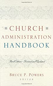 Church Administration Handbook di Bruce P.…