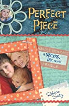 Perfect Piece: A Sisters, Ink Novel by…