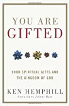 You Are Gifted: Your Spiritual Gifts and the…