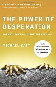 The Power of Desperation: Breakthroughs in…