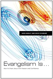 Evangelism Is . . .: How to Share Jesus with…