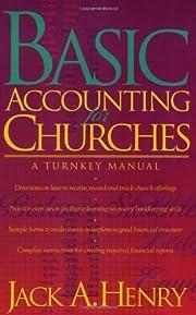 Basic Accounting for Churches por Jack A.…