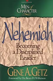 Nehemiah : Becoming a Disciplined Leader…