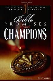 Bible Promises for Champions de Gary Wilde