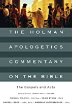 The Gospels and Acts (The Holman Apologetics…