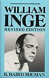 William Inge / by R. Baird Shuman