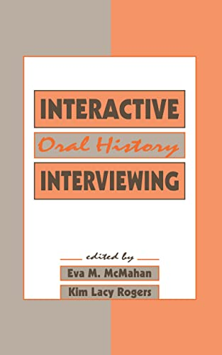 Interactive Oral History Interviewing