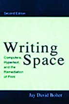 Writing Space: Computers, Hypertext, and the…