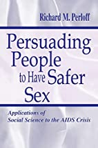 Persuading People To Have Safer Sex:…
