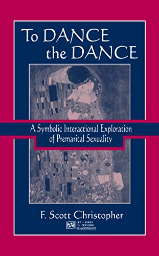 To Dance The Dance A Symbolic Interactional Exploration Of