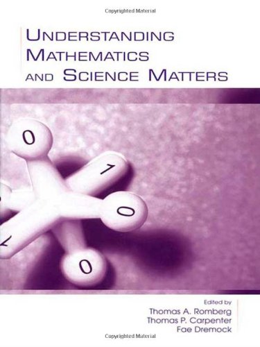 Understanding Mathematics and Science Matters Fae Dremock, Thomas A. Romberg, Thomas P. Carpenter