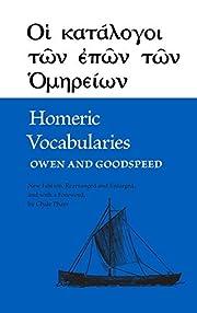 Homeric Vocabularies av William Bishop Owen