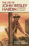 The Life of John Wesley Hardin As Written by Himself (The Western Frontier Libarary), John Wesley Hardin