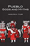 Pueblo Gods and Myths (The Civilization of the American Indian Series), Tyler, Hamilton A.