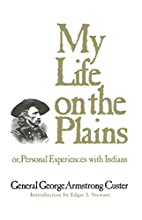 My Life on the Plains by George Armstrong…