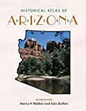 Historical atlas of Arizona / by Henry P. Walker and Don Bufkin