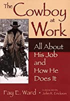 The Cowboy at Work: All About His Job and…