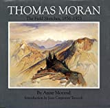 Thomas Moran, the field sketches, 1856-1923 / Anne Morand ; with an introduction by Joan Carpenter Troccoli