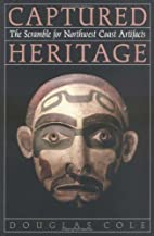 Captured heritage : the scramble for…