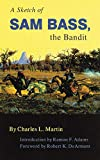 A Sketch of Sam Bass, the Bandit (The Western Frontier Library Series), Martin, Charles L.