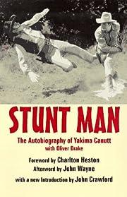 Stunt Man: The Autobiography of Yakima…
