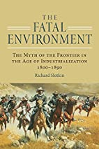 The Fatal Environment: The Myth of the…