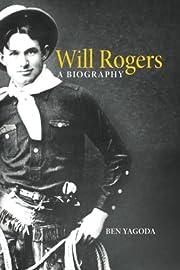 Will Rogers: A Biography de Ben Yagoda