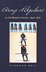 Army Regulars on the Western Frontier av…