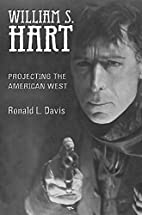 William S. Hart: Projecting the American…