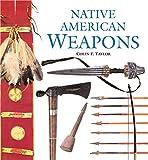 Native American Weapons av Colin F. Taylor